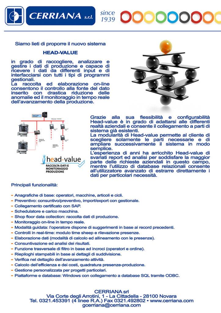 Head-Value è il sistema di raccolta dati capace di ricevere i dati da differenti input e di interfacciarsi con tutti i tipi di programmi gestionali