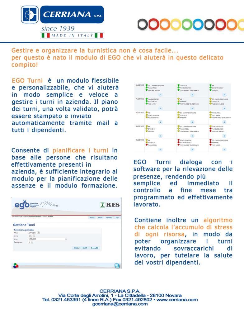 EGO Turni dialogo con i software per la rilevazione delle presenze, rendendo più semplice ed immediato il controllo a fine mese tra programmato e lavorato