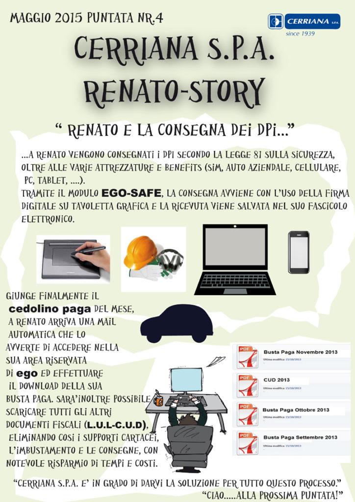 A Renato vengono consegnati i DPI secondo la legge 81 sulla sicurezza, oltre alle varie attrezzature e benefits.